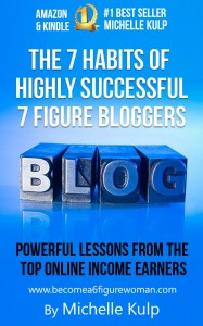 7 habits of highly successful 7 figure bloggers
